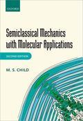 Semiclassical Mechanics with Molecular Applications