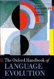 The Oxford Handbook of Language Evolution (Oxford Handbooks in Linguistics)