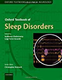 Oxford Textbook of Sleep Disorders (Oxford Textbooks in Clinical Neurology)