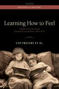 Learning How to Feel : Children's Literature and the History of Emotional Socialization, 187...