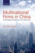 Multinational Firms in China : Entry Strategies, Competition, and Firm Performance