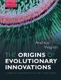 Origins of Evolutionary Innovations : A Theory of Transformative Change in Living Systems