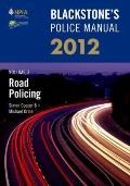 Blackstone's Police Manual Volume 3: Road Policing 2012