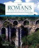 The Romans: From Village to Empire: A History of Rome from Earliest Times to the End of the ...
