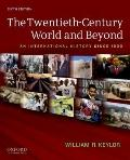Twentieth-Century World and Beyond : An International History Since 1900