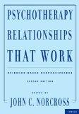 Psychotherapy Relationships That Work: Evidence-Based Responsiveness