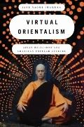 Virtual Orientalism : Asian Religions and American Popular Culture