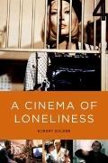 A Cinema of Loneliness (4th Edition): Penn, Stone, Kubrick, Scorsese, Spielberg, Altman