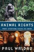 Animal Rights : What Everyone Needs to Know