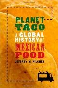 Planet Taco : A Global History of Mexican Food