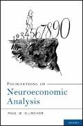 Foundations of Neuroeconomic Analysis