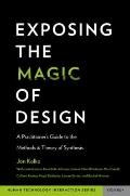 Exposing the Magic of Design : A Practitioner's Guide to the Methods and Theory of Synthesis