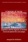 A Lexicon of Terror: Argentina and the Legacies of Torture, Revised and Updated with a New E...