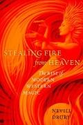 Stealing Fire from Heaven : The Rise of Modern Western Magic