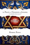 Peace and Violence of Judaism : From the Bible to Modern Zionism