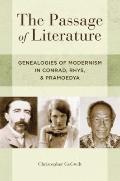 Passage of Literature : Genealogies of Modernism in Conrad, Rhys, and Pramoedya