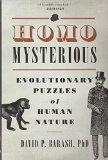 Homo Mysterious: Evolutionary Puzzles of Human Nature