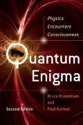 Quantum Enigma : Physics Encounters Consciousness