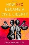 How Sex Became a Civil Liberty