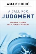 Call for Judgment : Sensible Finance for a Dynamic Economy