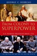 From Colony to Superpower: U.S. Foreign Relations since 1776 (Oxford History of the United S...