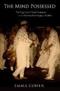 Mind Possessed : The Cognition of Spirit Possession in an Afro-Brazilian Religious Tradition