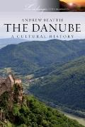 The Danube: A Cultural History (Landscapes of the Imagination)
