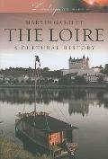 The Loire: A Cultural History (Landscapes of the Imagination)