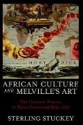 African Culture and Melville's Art : The Creative Process in Benito Cereno and Moby-Dick