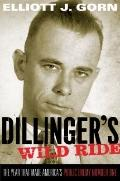 Dillinger's Wild Ride : The Year That Made America's Public Enemy Number One