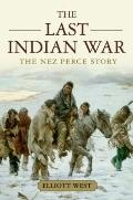 Last Indian War : The Nez Perce Story
