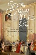 World of the Salons : Sociability and Worldliness in Eighteenth-Century Paris