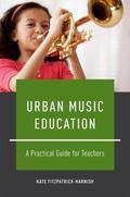 Urban Music Education : A Guide for Teachers