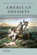 American Odysseys : A History of Colonial North America