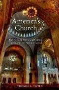 America's Church : The National Shrine and Catholic Presence in the Nation's Capitol