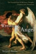 Wrestling the Angel : Cosmos, God, Humanity