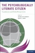Psychologically Literate Citizen : Foundations and Global Perspectives