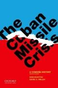 Cuban Missile Crisis : A Concise History