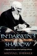 In Darwin's Shadow : The Life and Science of Alfred Russel Wallace: A Biographical Study on ...