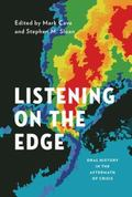 Listening on the Edge : Oral History in the Aftermath of Crisis