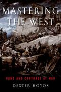 Mastering the West : A History of the Punic Wars