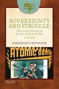Sovereignty and Struggle : Africa and Africans in the ERA of the Cold War, 1945-1994