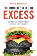 America's Excess : Food, Fuel and Exceptionalism