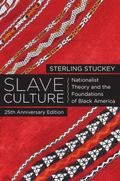 Slave Culture : Nationalist Theory and the Foundations of Black America