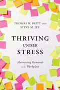 Thriving under Stress : Harnessing Demands in the Workplace
