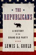 Republicans : A History of the Grand Old Party