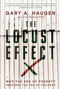 Locust Effect : Why the End of Poverty Requires the End of Violence