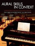 Aural Skills in Context: A Comprehensive Approach to Sight Singing, Ear Training, Keyboard H...