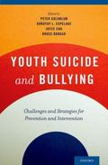 Youth Suicide and Bullying : Challenges and Strategies for Prevention and Intervention