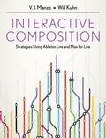 Interactive Composition : Strategies Using Ableton Live and Max for Live